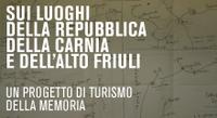 """Online il portale  """"Sui luoghi della Repubblica della Carnia e dell'Alto Friuli"""""""